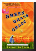 GREEN GRASS GRACE. by McBride, Shawn.