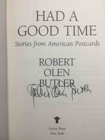 HAD A GOOD TIME: Stories from American Postcards. by Butler, Robert Olen.