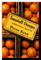 SNOWBALL ORANGES: A Winter's Tale on a Spanish Isle. by Kerr, Peter.