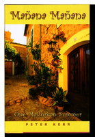MANANA, MANANA: One Mallorcan Summer. by Kerr, Peter.