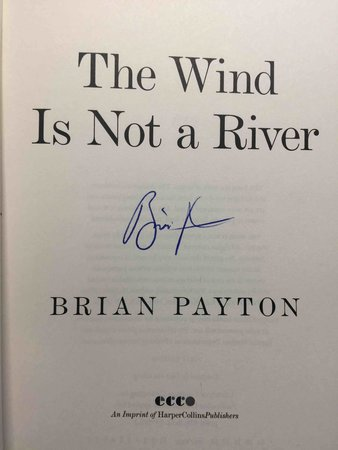 THE WIND IS NOT A RIVER. by Payton, Brian.