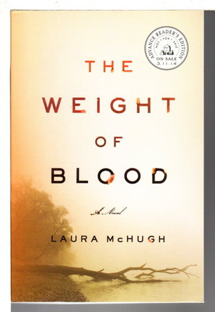 THE WEIGHT OF BLOOD. by McHugh, Laura .