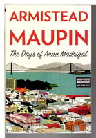 THE DAYS OF ANNA MADRIGAL. by Maupin, Armisted.