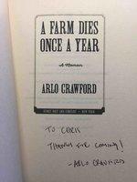 A FARM DIES ONCE A YEAR: A Memoir. by Crawford, Arlo.