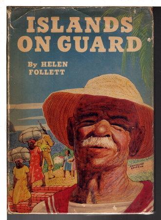 ISLANDS ON GUARD. by Follett, Helen.