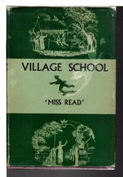 VILLAGE SCHOOL. by Miss Read [Dora Saint], illustrated by J.S. Goodall.