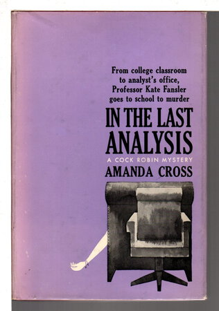THE LAST ANALYSIS. by Cross, Amanda (pseudonym of Carolyn Heilbrun)