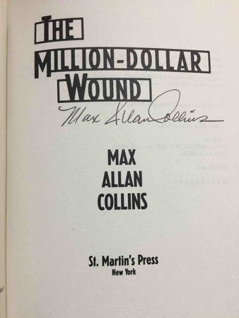 THE MILLION DOLLAR WOUND. by Collins, Max Allan.