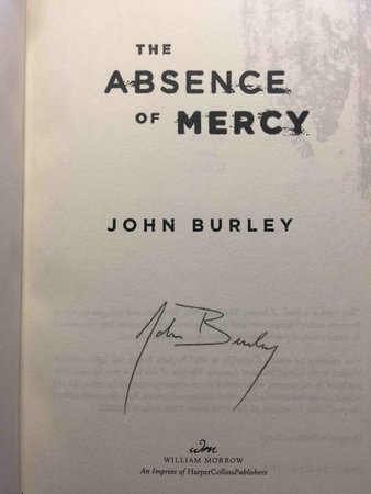 THE ABSENCE OF MERCY. by Burley, John,
