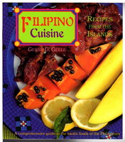 FILIPINO CUISINE: Recipes from the Islands. by Gelle, Gerry G.