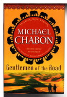GENTLEMEN OF THE ROAD. by Chabon, Michael.