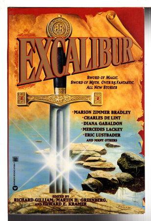EXCALIBUR. by Gilliam, Richard; Martin H. Greenberg and Edward E Kramer, editors.