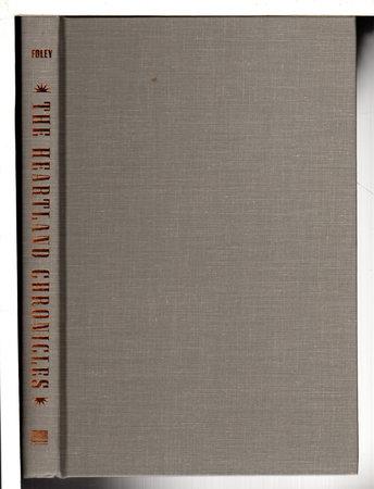 THE HEARTLAND CHRONICLES. by Foley, Douglas.