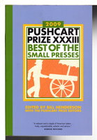 THE PUSHCART PRIZE XXXIII: Best of the Small Presses, 2009. by [Anthology] Bill Henderson, Bill, editor.