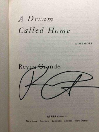 A DREAM CALLED HOME: A Memoir. by Grande, Reyna.