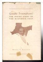 GANDHI TRIUMPHANT: The Inside Story of the Historic Fast. by Muzumdar, Haridas T.