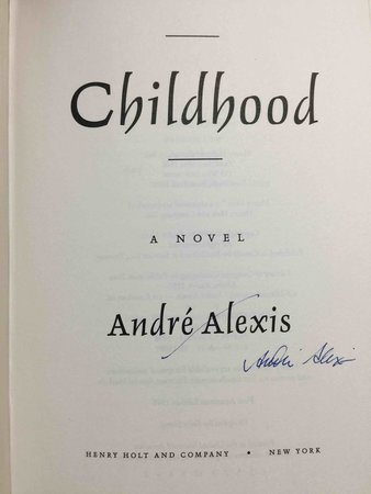 CHILDHOOD: A Novel. by Alexis, Andre.