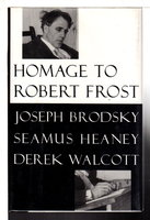 HOMAGE TO ROBERT FROST. by Brodsky, Joseph; Seamus Heaney and Derek Walcott.