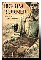 BIG JIM TURNER. by Stevens, James.