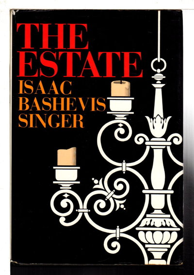 THE ESTATE. by Singer, Isaac Bashevis,