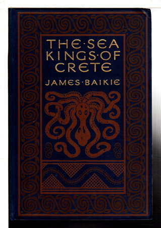 THE SEA-KINGS OF CRETE. by Baikie, Rev. James.