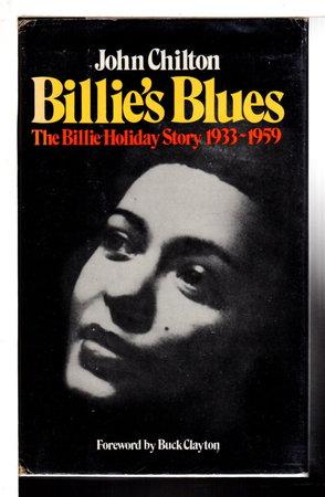 BILLIE'S BLUES: Billie Holiday's Story, 1933-1959. by Chilton, John.