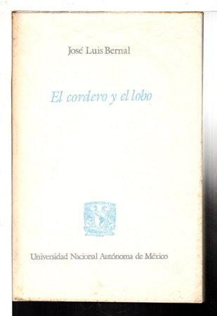 EL CORDERO Y EL LOBO. by Bernal, Jose Luis.
