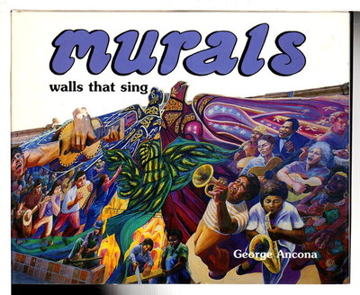 MURALS: Walls That Sing. by Ancona, George.