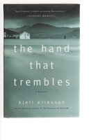 THE HAND THAT TREMBLES. by Eriksson, Kjell.