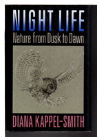 NIGHT LIFE: Nature from Dusk to Dawn. by Kappel-Smith, Diana.