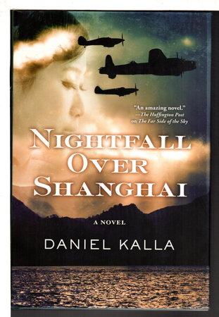 NIGHTFALL OVER SHANGHAI. by Kalla, Daniel.