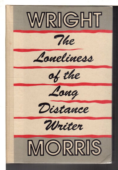 THE LONELINESS OF THE LONG DISTANCE WRITER: The Works of Love & the Huge Season. by Morris, Wright.