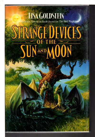 STRANGE DEVICES OF THE SUN AND MOON. by Goldstein, Lisa.