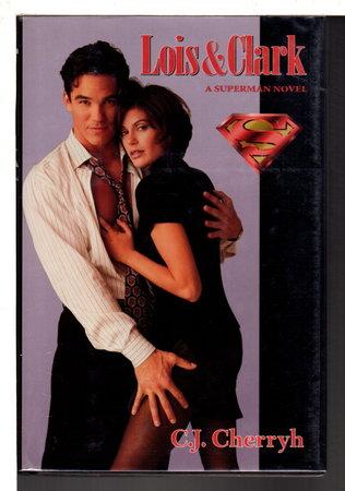 LOIS & CLARK: A Superman Novel. by Cherryh, C. J.