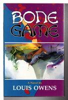 BONE GAME. by Owens, Louis.