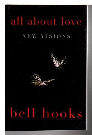 ALL ABOUT LOVE: New Visions. by hooks, bell.