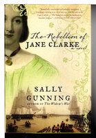 THE REBELLION OF JANE CLARKE. by Gunning, Sally