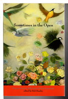 SOMETIMES IN THE OPEN: Poems from California's Poets Laureate. by Stanley, Bob, editor.