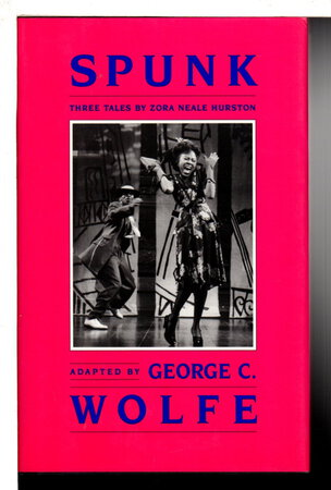 SPUNK: Three Tales by Zora Neale Hurston by Hurston, Zora Neale; adapted by George C Wolfe.