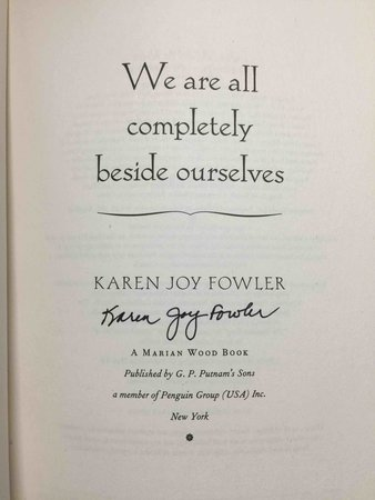 WE ARE ALL COMPLETELY BESIDE OURSELVES. by Fowler, Karen Joy.