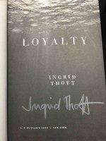 LOYALTY. by Thoft, Ingrid.