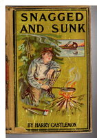 SNAGGED AND SUNK or The Adventures of a Canvas Canoe, by Castlemon, Harry (pseudonym of Charles Austin Fosdick, 1842-1915)