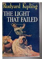 THE LIGHT THAT FAILED. by Kipling, Rudyard.