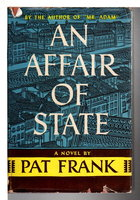 AN AFFAIR OF STATE. by Frank, Pat (pseudonym of Harry Hart Frank, 1908-1964)