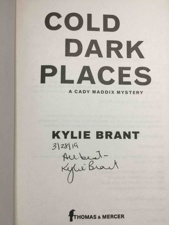 COLD DARK PLACES: A Cady Maddix Mystery. by Brant, Kylie.