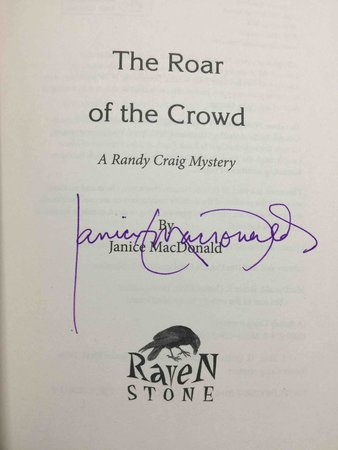 THE ROAR OF THE CROWD: A Randy Craig Mystery. by MacDonald, Janice.