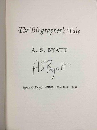 THE BIOGRAPHER'S TALE. by Byatt, A. S.