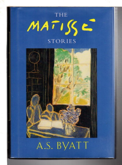 THE MATISSE STORIES. by Byatt, A. S.