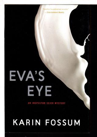 EVA'S EYE. by Fossum, Karin.