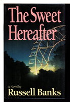 THE SWEET HEREAFTER. by Banks, Russell.
